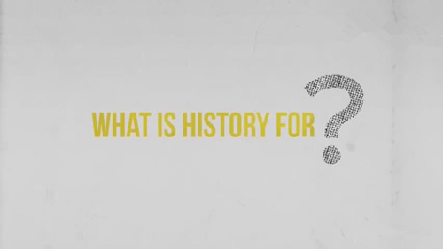 Video: What is history for?