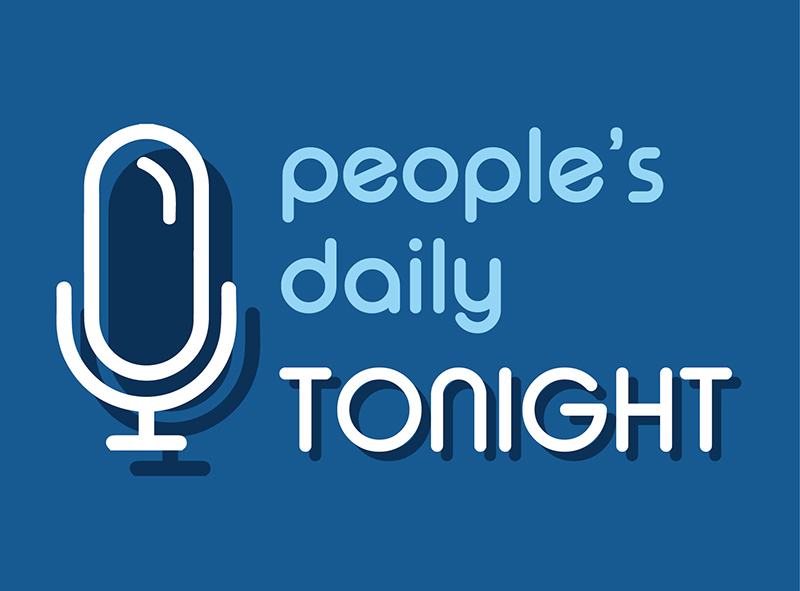 People's Daily Tonight: Podcast News (6/11/2018 Mon.)
