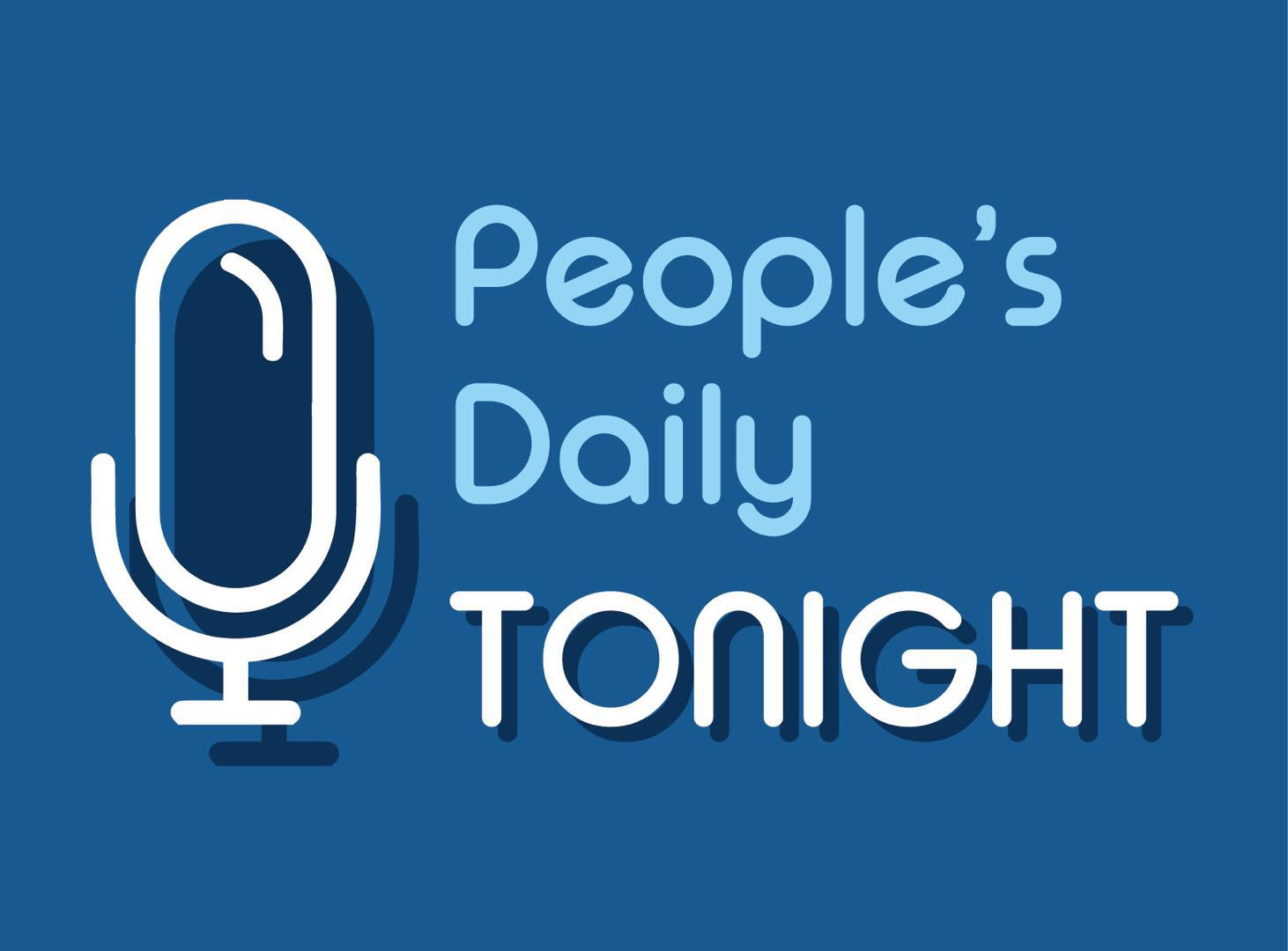 People's Daily Tonight: Podcast News (7/9/2018 Mon.)