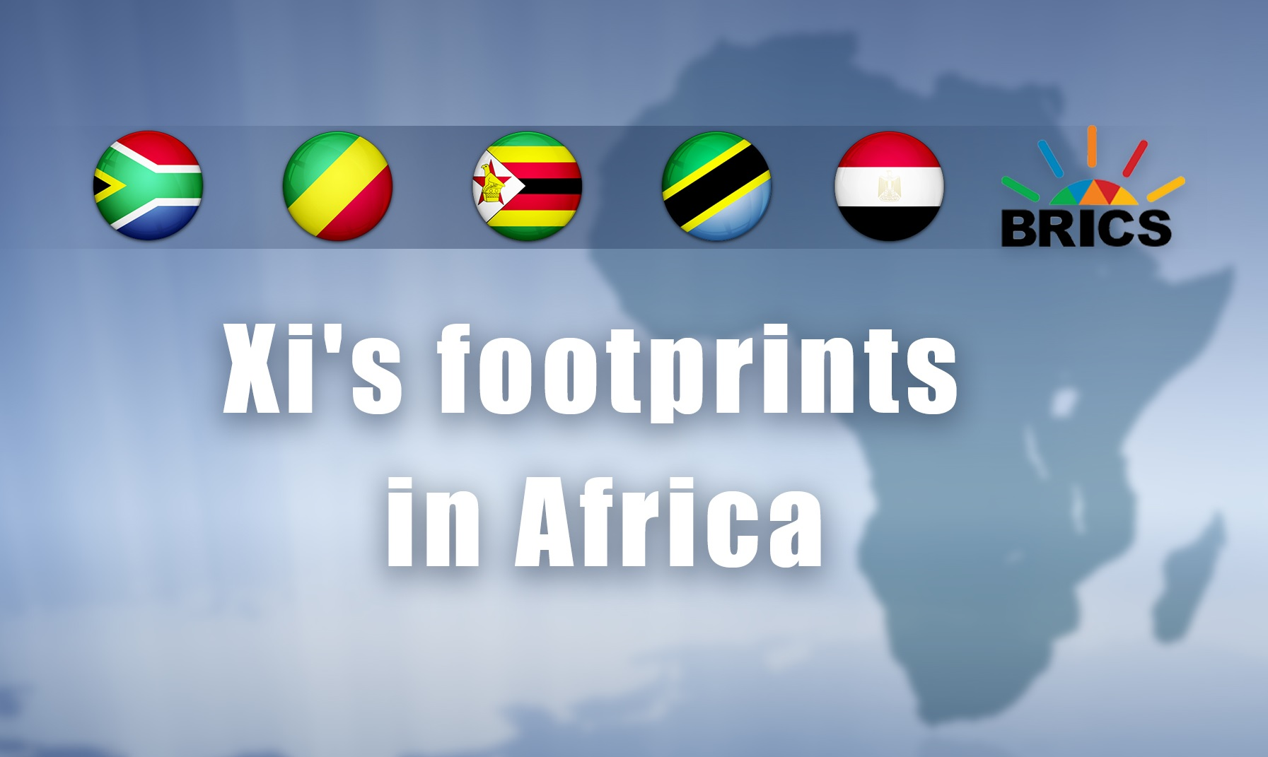 Chinese President Xi's footprints in Africa