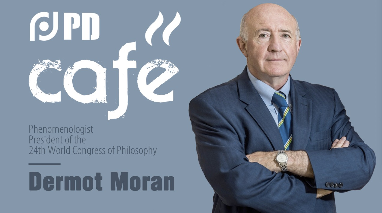 PD Café | Dermot Moran: trust our intuitions about the world